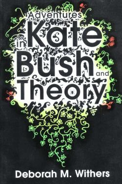 Adventures In Kate Bush And Theory - book cover